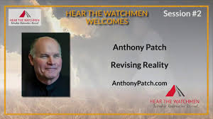 anthony patch revising reality hear the watchmen conference