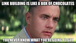 Building Memes - link building is like a box of chocolates you never know what you