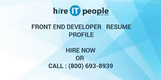 Front End Developer Resume Front End Developer Resume Profile Hire It People We Get It Done