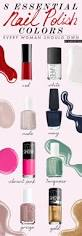 8 nail polish colors every woman needs just another excuse to