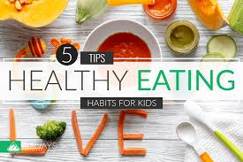 healthy eating habits for kids our 5 top tips