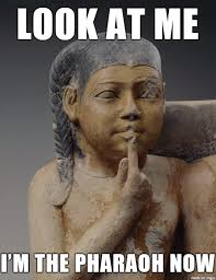 Egyptian Memes - succession in ancient egypt adviceanimals