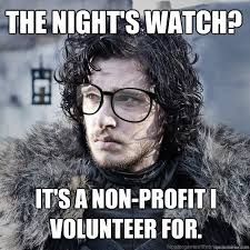 Profit Meme - the night s watch it s a non profit i volunteer for hipster