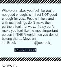 Not Good Enough Meme - who ever makes you feel like you re not good enough is in fact not