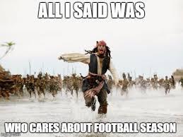 Football Season Meme - jack sparrow being chased meme imgflip