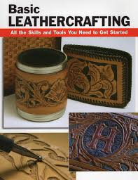 basic leathercrafting all the skills and tools you need to get