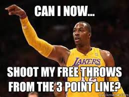 Dwight Howard Memes - can i now shoot my free throws from the 3 point line dwight