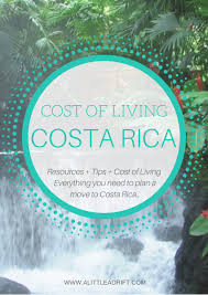 cheapest cities to buy a house costa rica cost of living how much to live in costa rica in 2017