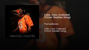 calm cool collected calm cool collected trevor siemian song youtube