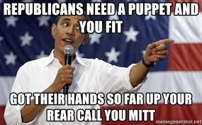 So You Mad Meme - republicans need a puppet and you fit got their hands so far up your