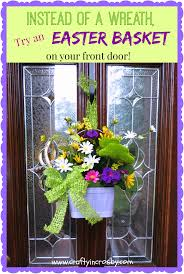 Springtime Wreaths Crafty In Crosby How About An Easter Basket On Your Front Door