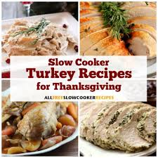 10 cooker turkey recipes for thanksgiving