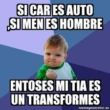 si es auto meme bebe exitoso si car es auto si es hombre entoses mi