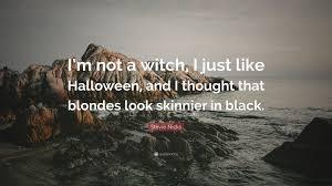 stevie nicks quote u201ci u0027m not a witch i just like halloween and i