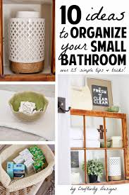 Organizing Bathroom Ideas 10 Ideas To Organize A Small Bathroom U2013 Craftivity Designs