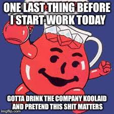 Koolaid Meme - koolaid man imgflip