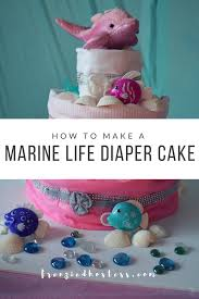 how to make a marine life diaper cake the frenzied hostess