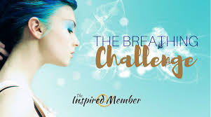 Challenge Breathing The Breathing Challenge Inspired By Hilde