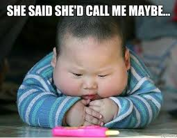 Maybe Meme - she said she d call me maybe weknowmemes