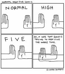 High Five Meme - normal high five comic high normal jk it was two ghosts five