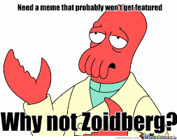 Why Not Zoidberg Meme - why not zoidberg by pwnering meme center