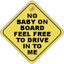 Baby On Board Meme - no baby on board funny cracks com