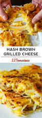 hash brown grilled cheese recipe hash browns grilled cheeses