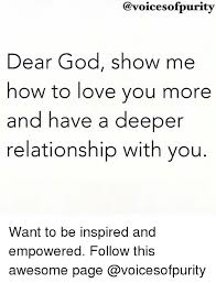 Dear God Meme - dear god show me how to love you more and have a deeper relationship