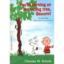 snoopy tree you re barking up the wrong tree snoopy by charles m schulz