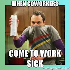 Funny Sick Memes - when your coworker gets you sick humor pinterest sick work