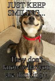 Keep Smiling Meme - keep smiling quickmeme