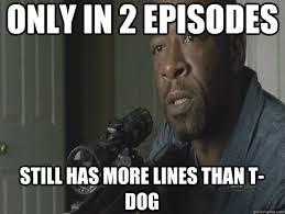 T Dog Meme - poor t dog the walking dead super mega zombie fun page