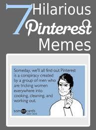 Pinterest Memes - 7 hilarious pinterest memes pinterest memes hilarious and memes