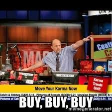 Buy Meme - buy buy buy mad karma with jim cramer meme generator