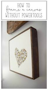 How To Frame A Wall by Best 25 Canvas Frame Ideas On Pinterest Diy Canvas Frame Cheap