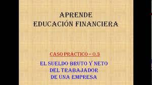 como calcular el sueldo neto mexico 2016 caso 0 3 el sueldo bruto y neto del trabajador de una empresa
