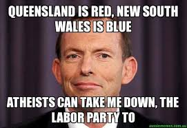 Queensland Memes - queensland is red new south wales is blue atheists can take me