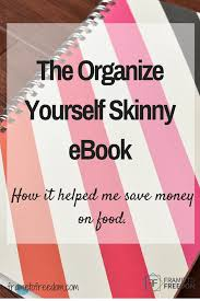 organizing yourself the organize yourself skinny ebook how it helped me save money