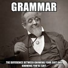 You Re Meme - grammar the difference between knowing your shit and knowing you re