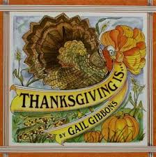 thanksgiving is by gail gibbons