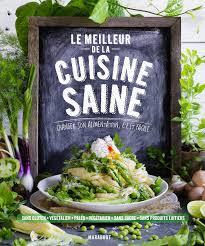 meilleur livre cuisine vegetarienne amazon fr le meilleur de la cuisine saine collectif livres