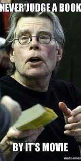 Stephen King Meme - 16 stephen king memes only true fans will appreciate king meme