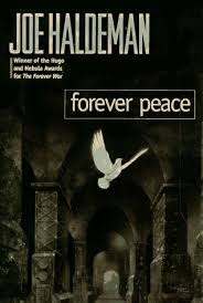 the forever forever peace the forever war 2 by joe haldeman