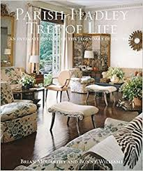 Bunny Williams Interiors Parish Hadley Tree Of Life An Intimate History Of The Legendary