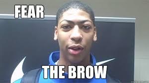 Waitressing Memes - bow to the brow anthony davis quickmeme
