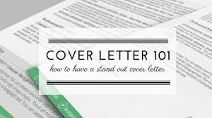 cover letter 101 how to have a stand out cover letter