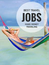 how do travel agents make money images 33 best travel jobs to make money traveling expert vagabond jpg