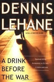 a drink before the war kenzie gennaro 1 by dennis lehane