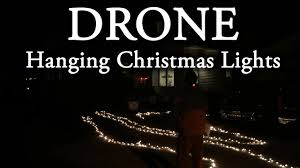 Hanging Christmas Lights by Using Drone To Hang Christmas Lights Youtube