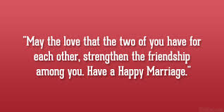 happy wedding quotes 29 delightful wedding wishes quotes
